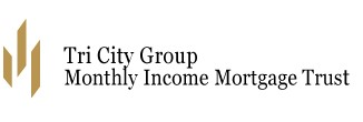Tri City Group Monthly Income Mortgage Trust